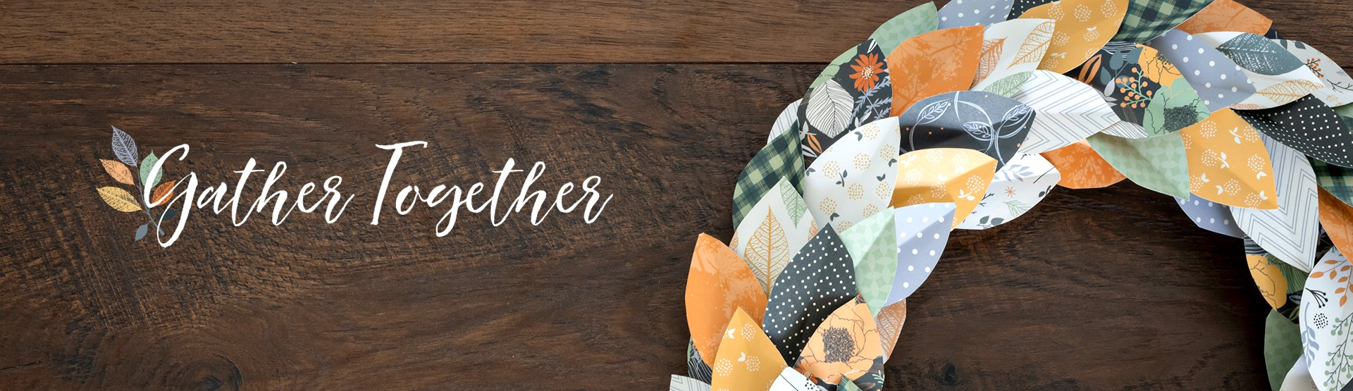 All Occasions & Autumn: Gather Together